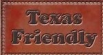 Texas Friendly